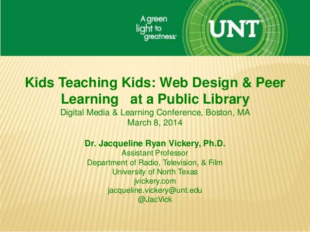 Kids Teaching Kids: Web Design & Peer Learning at a Public Library Digital Media & Learning Conference, Boston, MA March 8...