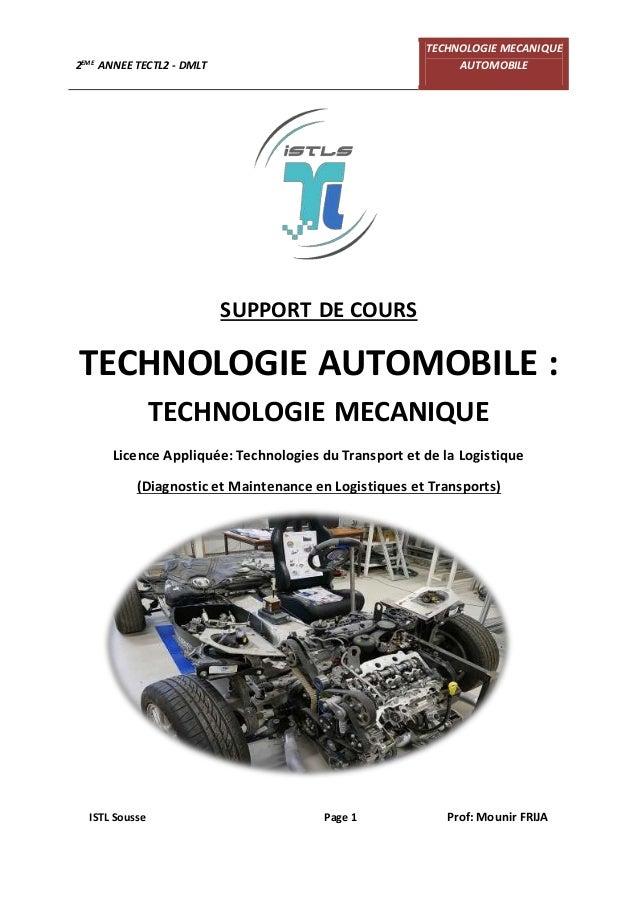 2EME ANNEE TECTL2 - DMLT TECHNOLOGIE MECANIQUE AUTOMOBILE ISTL Sousse Page 1 Prof: Mounir FRIJA SUPPORT DE COURS TECHNOLOG...