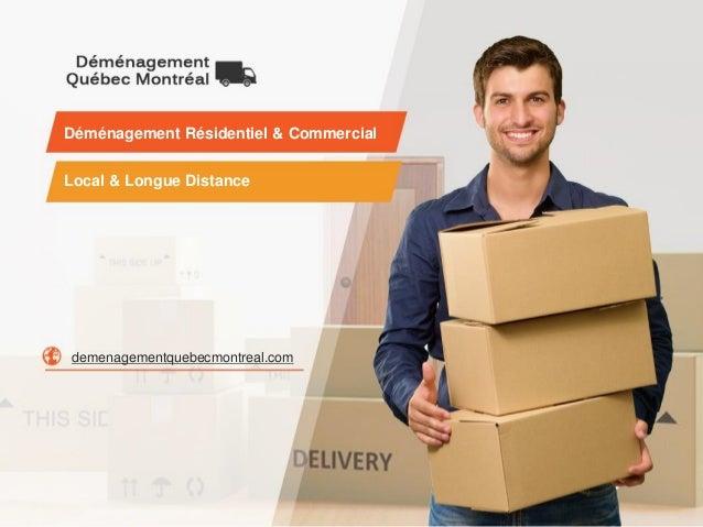 Déménagement Résidentiel & Commercial Local & Longue Distance demenagementquebecmontreal.com