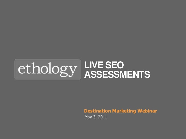 Live SEO Assessments<br />Destination Marketing Webinar<br />May 3, 2011<br />