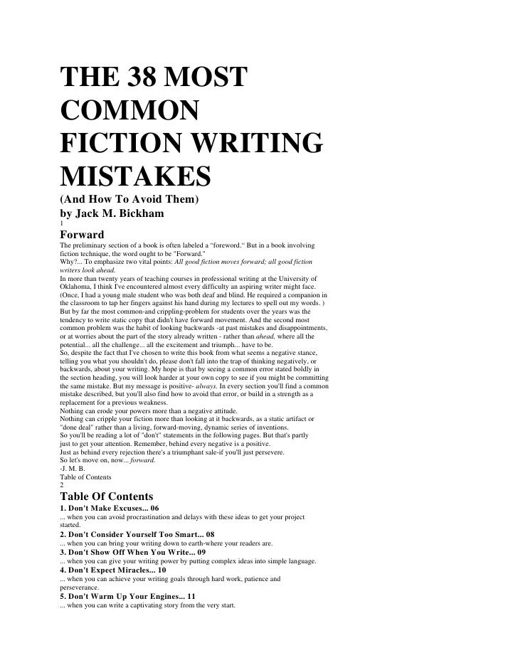 THE 38 MOST COMMON FICTION WRITING MISTAKES (And How To Avoid Them) by Jack M. Bickham 1 Forward The preliminary section o...