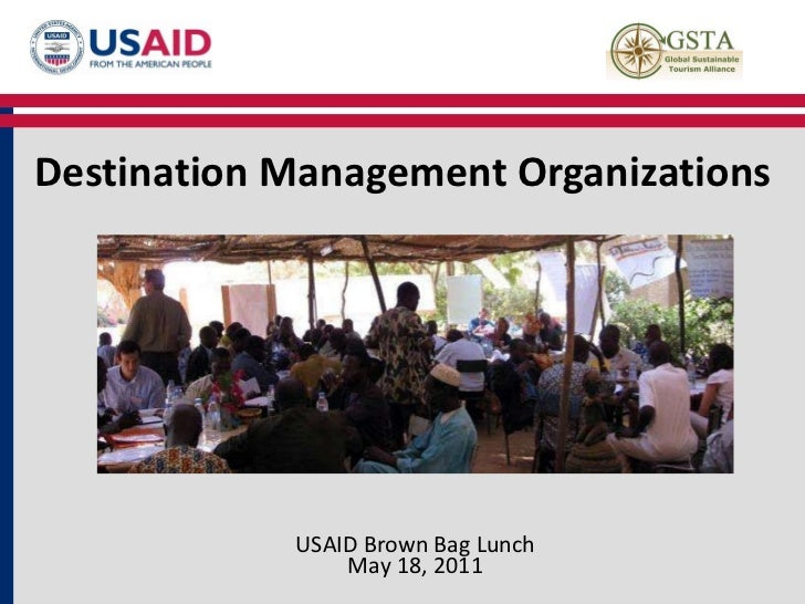 Destination Management Organizations USAID Brown Bag Lunch May 18, 2011