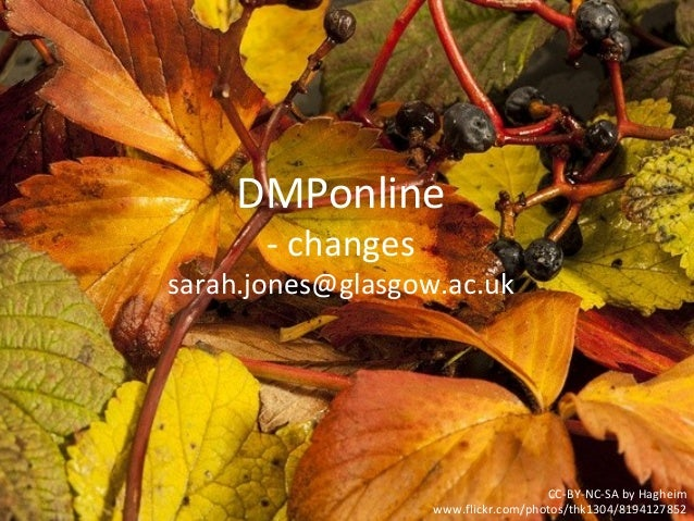 DMPonline - changes sarah.jones@glasgow.ac.uk CC-BY-NC-SA by Hagheim www.flickr.com/photos/thk1304/8194127852