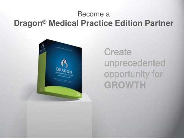 Become aDragon® Medical Practice Edition Partner                      Create                      unprecedented           ...