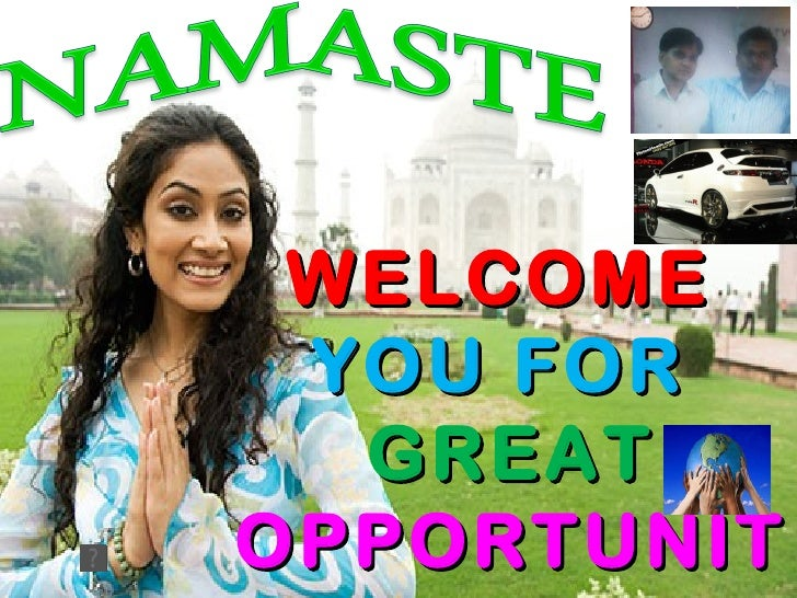 WELCOME YOU FOR  GREATOPPORTUNIT