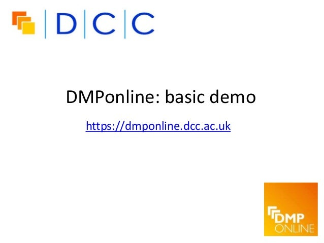 DMPonline: basic demo https://dmponline.dcc.ac.uk