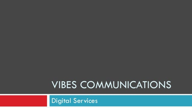 Digital Services VIBES COMMUNICATIONS