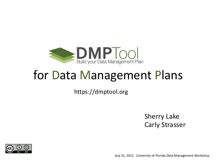for Data Management Plans      https://dmptool.org                                      Sherry Lake                       ...
