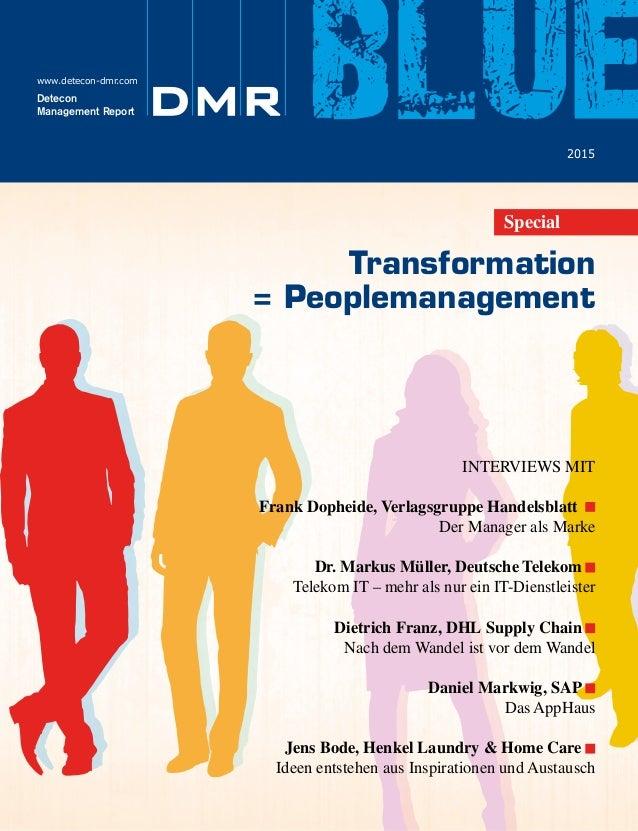 DeteconManagementReportblue•2015 Transformation = Peoplemanagement www.detecon-dmr.com DMRDetecon Management Report 2015 b...