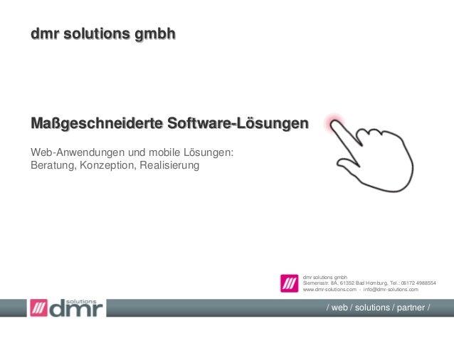 dmr solutions gmbh Siemensstr. 8A, 61352 Bad Homburg, Tel.: 06172 4988554 www.dmr-solutions.com - info@dmr-solutions.com /...