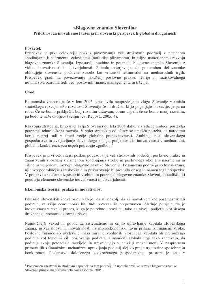 »Blagovna znamka Slovenija«      Priložnost za inovativnost trženja in slovenski prispevek h globalni druga nosti   Povzet...