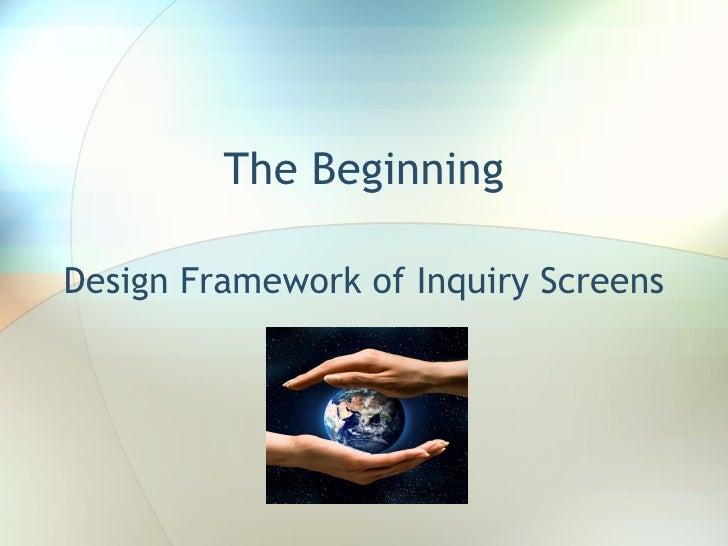 The Beginning Design Framework of Inquiry Screens