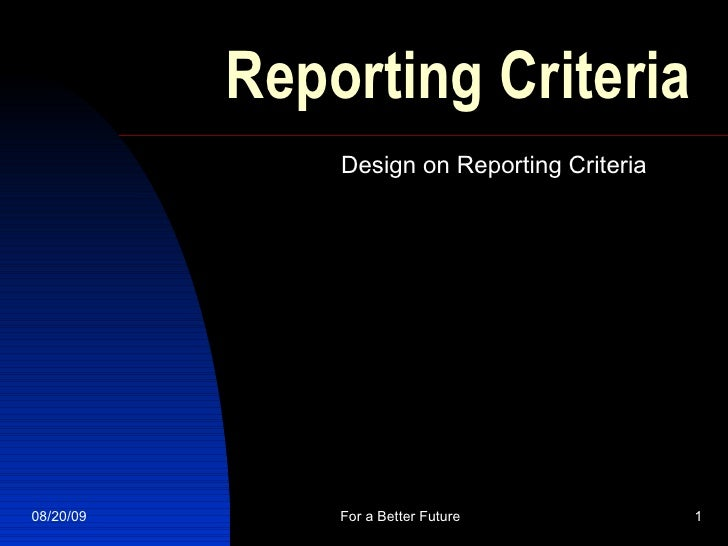 Reporting Criteria Design on Reporting Criteria