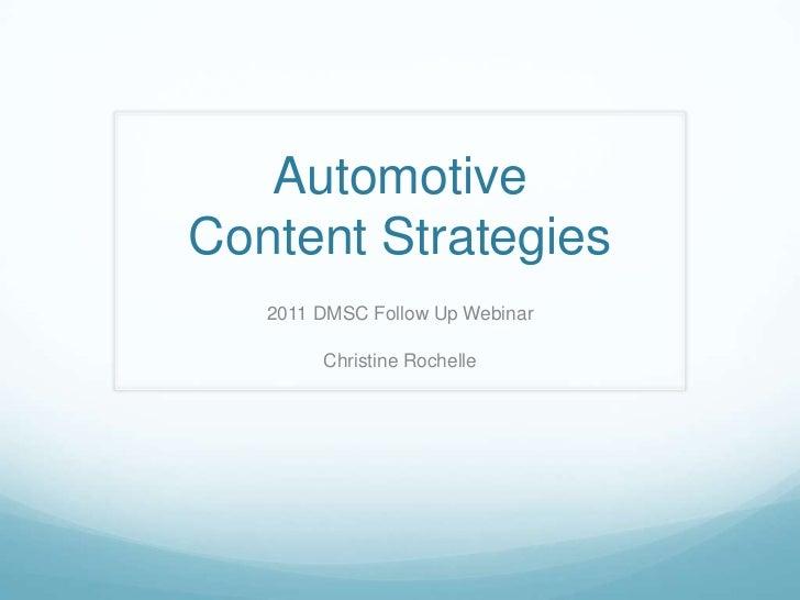 AutomotiveContent Strategies<br />2011 DMSC Follow Up Webinar<br />Christine Rochelle<br />