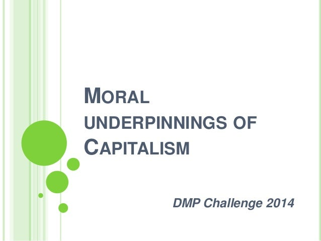 [Challenge:Future] Moral underpinnings of Capitalism