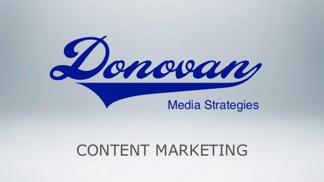Donovanx        Media StrategiesCONTENT MARKETING