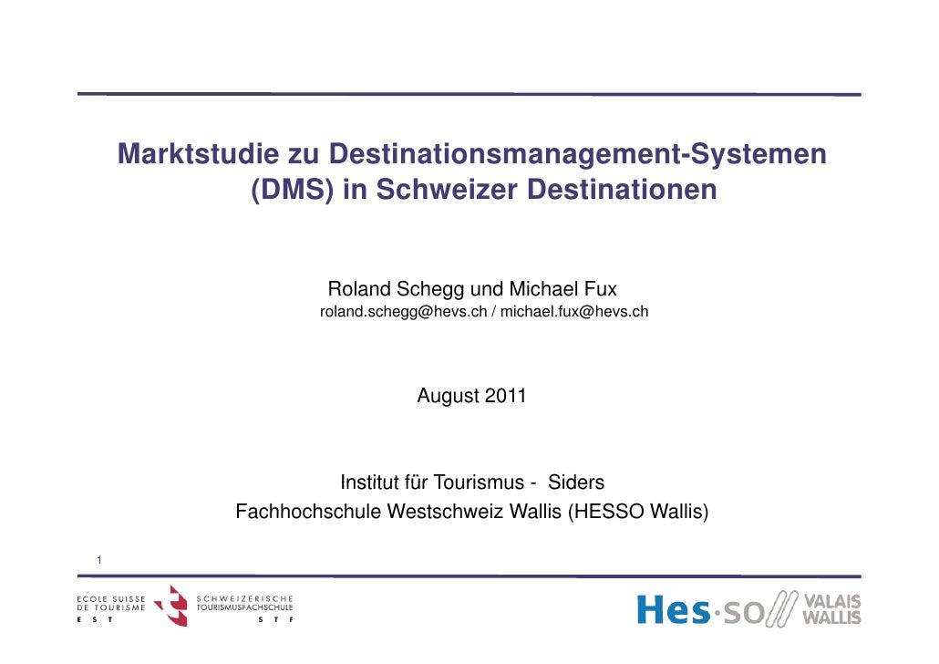 Marktstudie zu Destinationsmanagement-Systemen             (DMS) i S h i                    in Schweizer D ti ti          ...