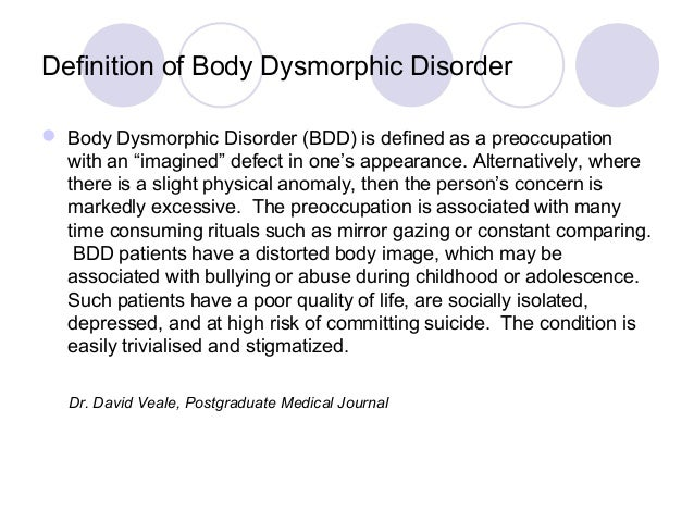 body dysmorphic disorder research paper For body dysmorphic disorder david veale david veale is an honorary senior lecturer at the royal free hospital and university college medical school, university college.
