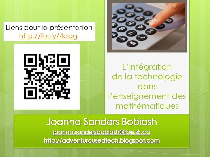 Liens pour la présentation<br />http://fur.ly/4dog<br />L'intégration de la technologie dans l'enseignement des mathématiq...