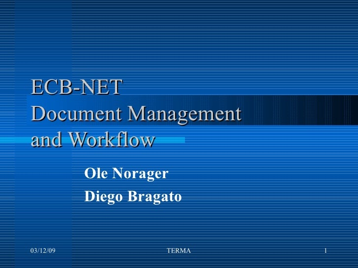 ECB-NET Document Management  and Workflow Ole Norager Diego Bragato