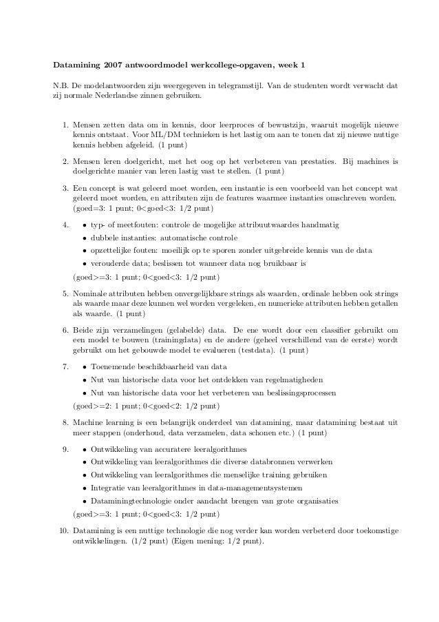 Datamining 2007 antwoordmodel werkcollege-opgaven, week 1 N.B. De modelantwoorden zijn weergegeven in telegramstijl. Van d...