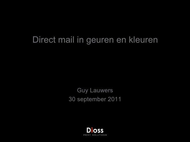 Direct mail in geuren en kleuren Guy Lauwers 30 september 2011