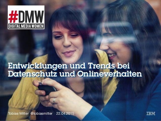 Entwicklungen und Trends bei Datenschutz und Onlineverhalten Entwicklungen und Trends bei Datenschutz und Onlineverhalten ...