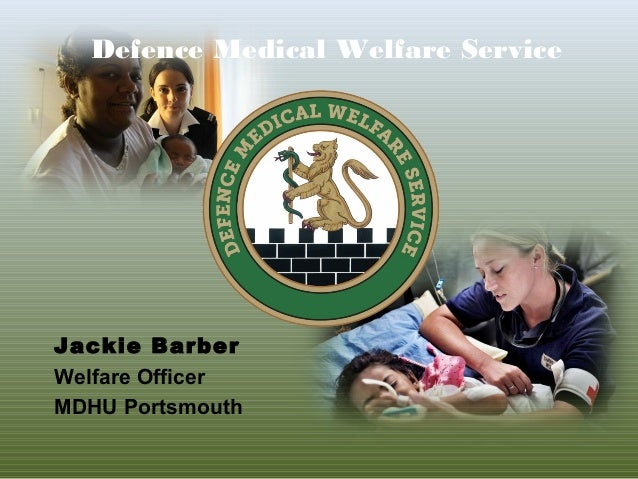 Jackie Barber Welfare Officer MDHU Portsmouth Defence Medical Welfare Service