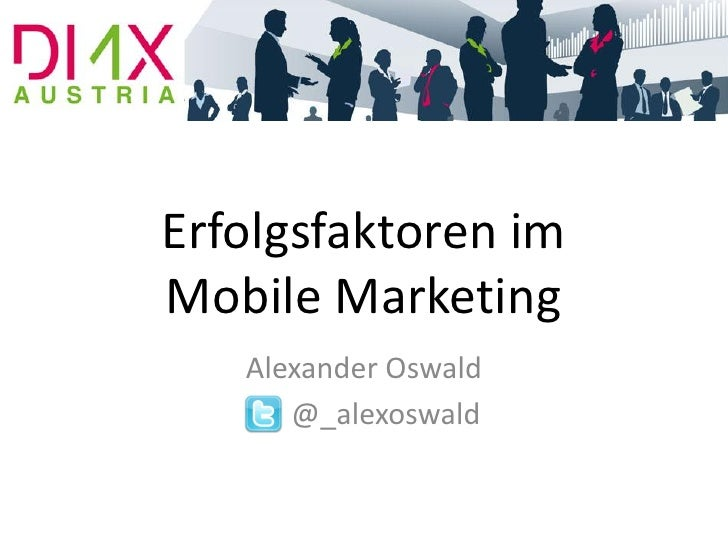 Erfolgsfaktoren imMobile Marketing   Alexander Oswald      @_alexoswald