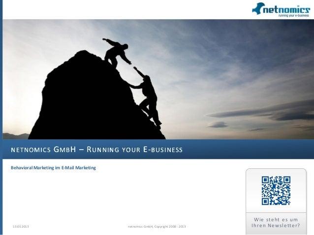 NETNOMICS GMBH – RUNNING YOUR E-BUSINESSBehavioral Marketing im E-Mail Marketing13.05.2013 1netnomics GmbH, Copyright 2008...