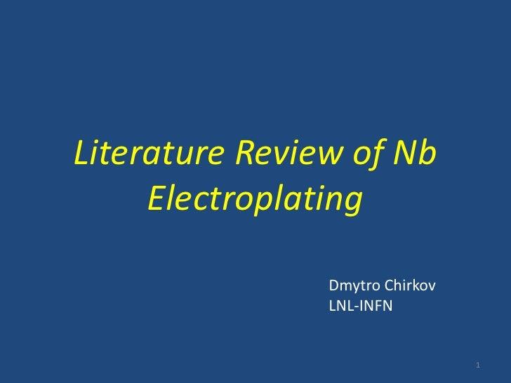 Literature Review of Nb Electroplating<br />DmytroChirkov<br />LNL-INFN  <br />1<br />