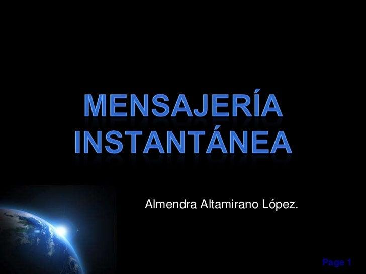 Mensajería Instantánea<br />Almendra Altamirano López.<br />