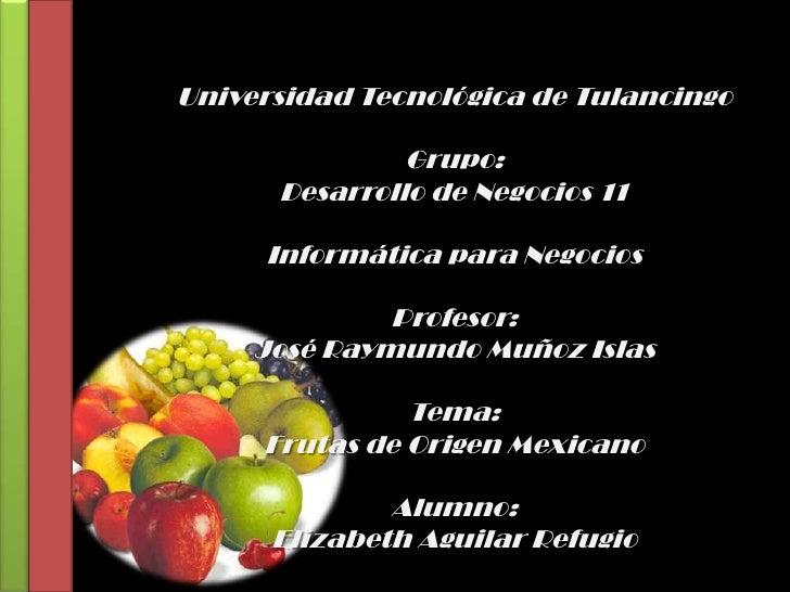 Frutas de Origen Mexicano