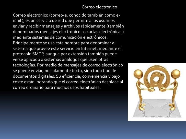 Correo electrónicoCorreo electrónico (correo-e, conocido también como e-mail ), es un servicio de red que permite a los us...