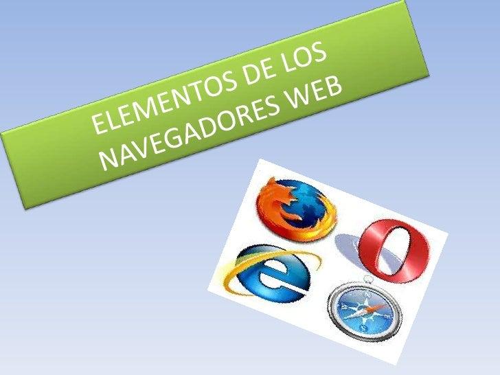 ELEMENTOS DE LOS NAVEGADORES WEB<br />