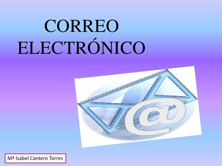 CORREOELECTRÓNICO<br />Mª Isabel Cantero Torres<br />
