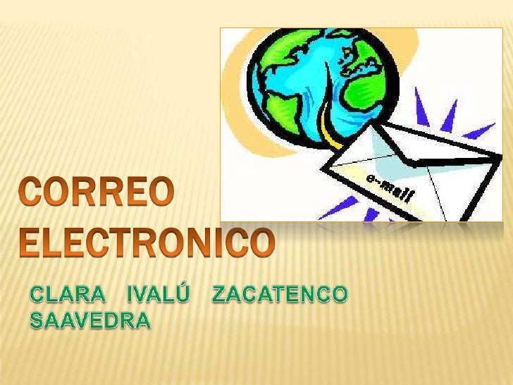 CORREO ELECTRONICO<br />CLARA IVALÚ ZACATENCO SAAVEDRA<br />