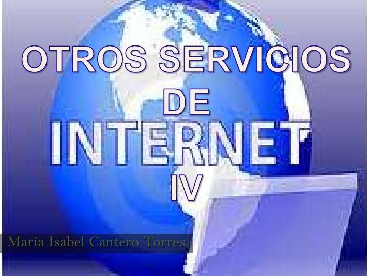 OTROS SERVICIOSDE IV<br />María Isabel Cantero Torres<br />