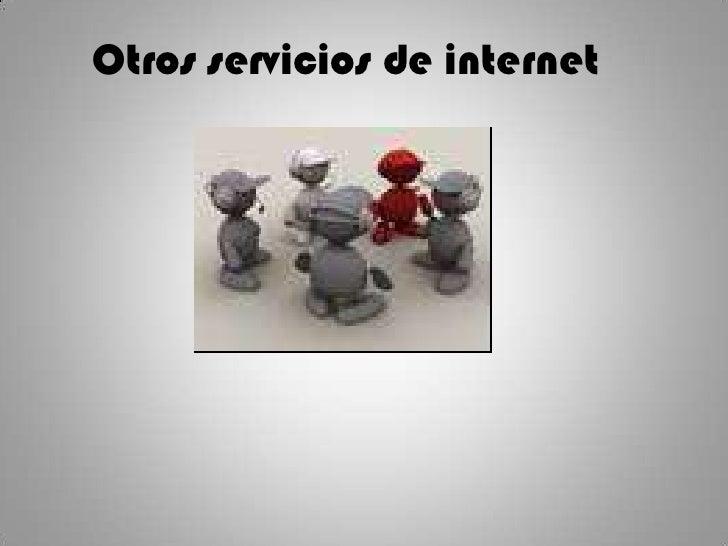 Otros servicios de internet<br />