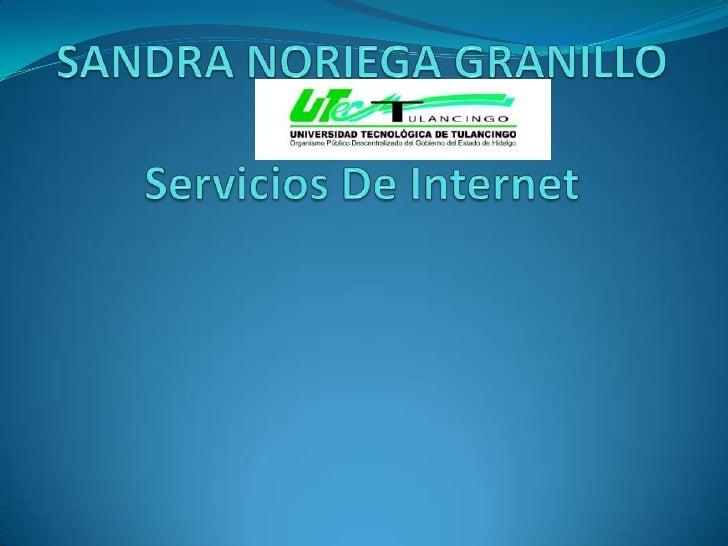 SANDRA NORIEGA GRANILLOServicios De Internet <br />