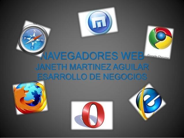 NAVEGADORES WEB JANETH MARTINEZ AGUILAR ESARROLLO DE NEGOCIOS