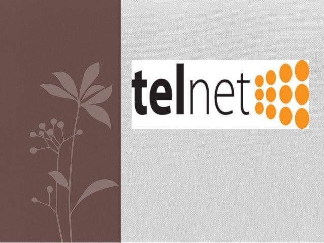 Telnet (Telecomunicación NETwork) es el nombre de un protocolo dered a otra máquina para manejarla remotamente como siestu...