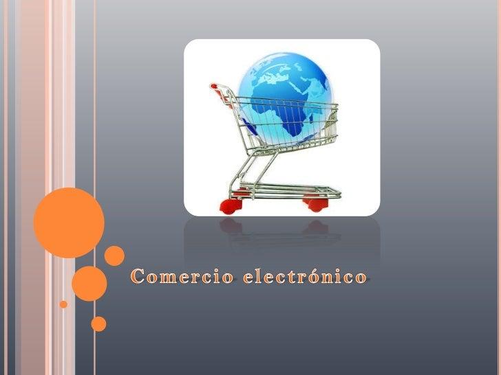    también conocido como e-commerce, consiste en la    compra y venta de productos o de servicios a través    de medios e...
