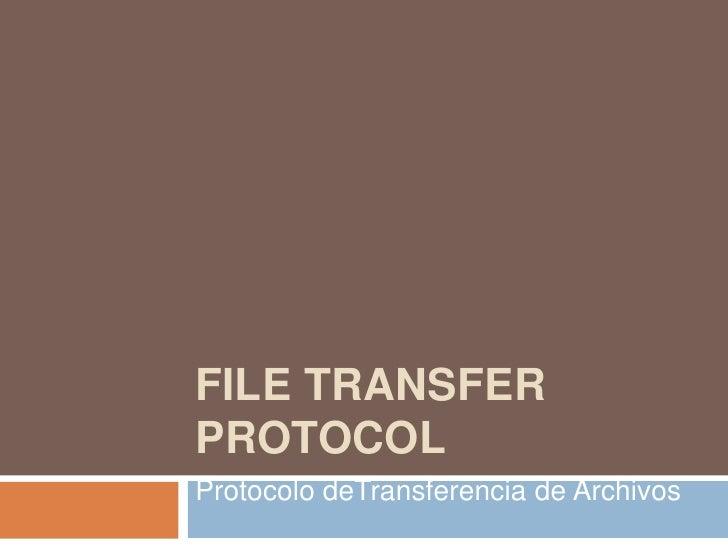 File Transfer Protocol<br />Protocolo deTransferencia de Archivos<br />