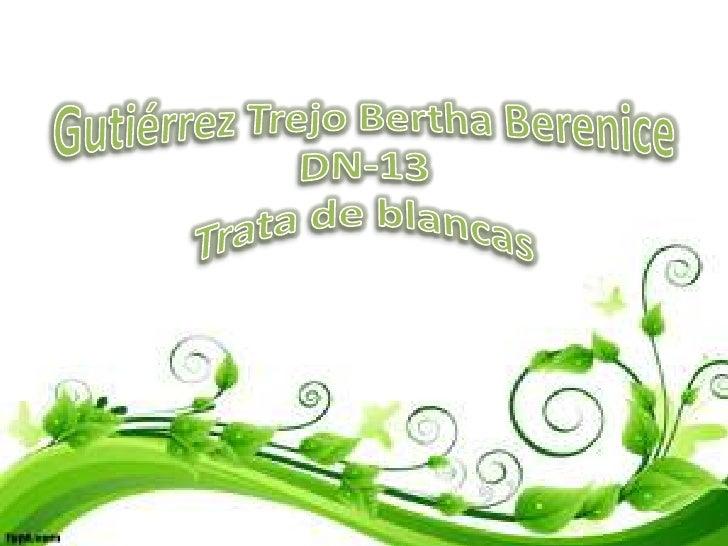 Gutiérrez Trejo Bertha BereniceDN-13Trata de blancas <br />
