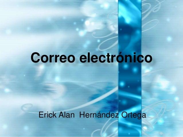 Correo electrónico Erick Alan Hernández Ortega