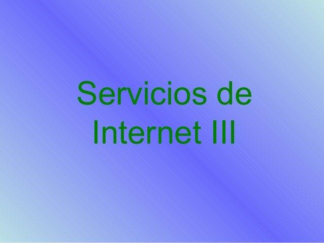 Servicios de Internet III