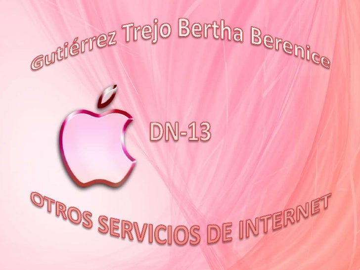 Gutiérrez Trejo Bertha BereniceDN-13OTROS SERVICIOS DE INTERNET<br />