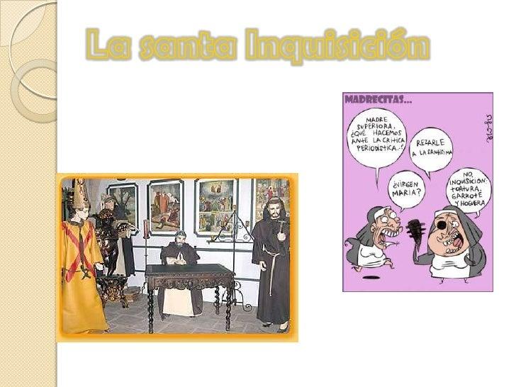 La santa Inquisición <br />