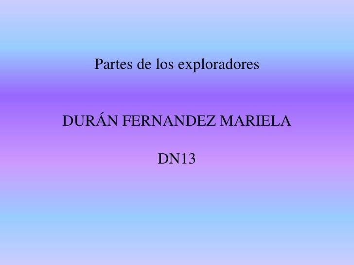 Partes de los exploradoresDURÁN FERNANDEZ MARIELADN13<br />